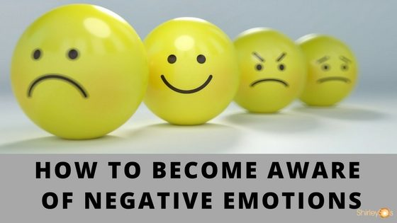 How To Become Aware Of Negative Emotions